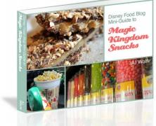 2014 Disney Food Blog Mini-Guide to Magic Kingdom Snacks e-Book